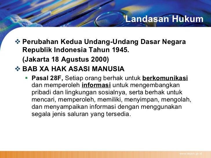 Landasan Hukum <ul><li>Perubahan Kedua Undang-Undang Dasar Negara Republik Indonesia Tahun 1945. </li></ul><ul><li>(Jakart...
