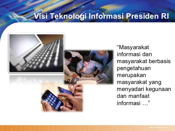 """www.depok.go.id """" Masyarakat informasi dan masyarakat berbasis pengetahuan merupakan masyarakat yang menyadari kegunaan da..."""