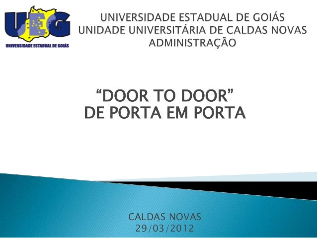 """DOOR TO DOOR""DE PORTA EM PORTA    CALDAS NOVAS     29/03/2012"