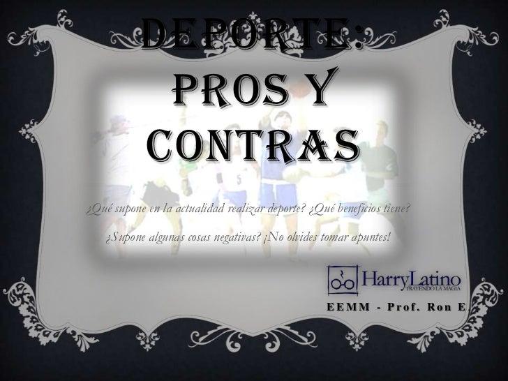 Tema 7 el deporte pros y contras for Hormigon impreso pros y contras