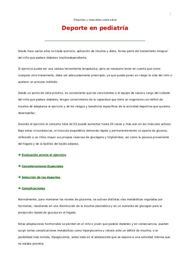 1 Preguntas y respuestas sobre salud Deporte en pediatría Desde hace varios años la tríada ejercicio, aplicación de insuli...