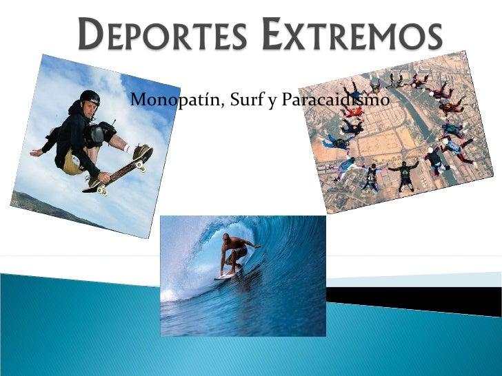 Monopatín, Surf y Paracaidismo