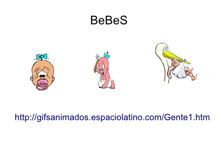 BeBeS http://gifsanimados.espaciolatino.com/Gente1.htm