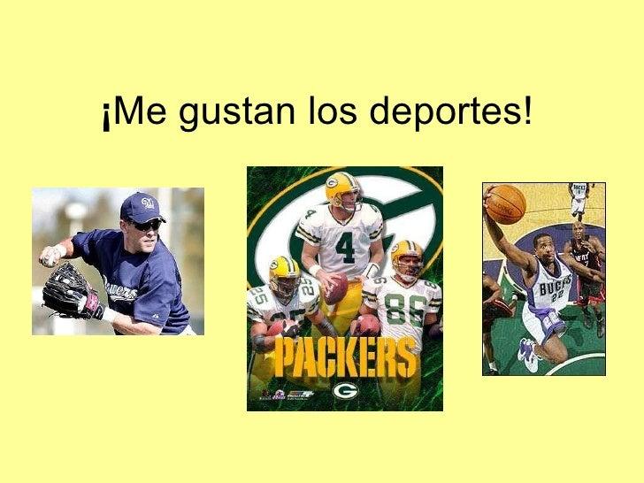 ¡ Me gustan los deportes!