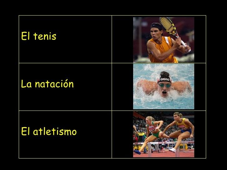 El  tenis La nataci ó n El  atletismo