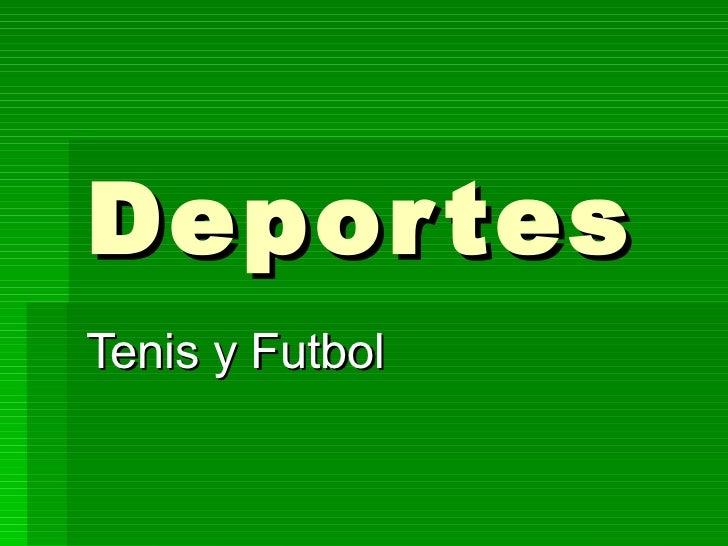 Deportes Tenis y Futbol