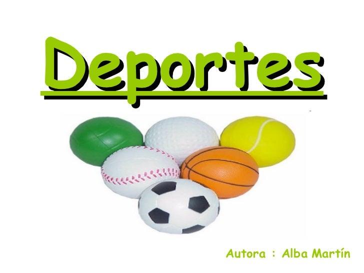 Deportes Autora : Alba   Martín