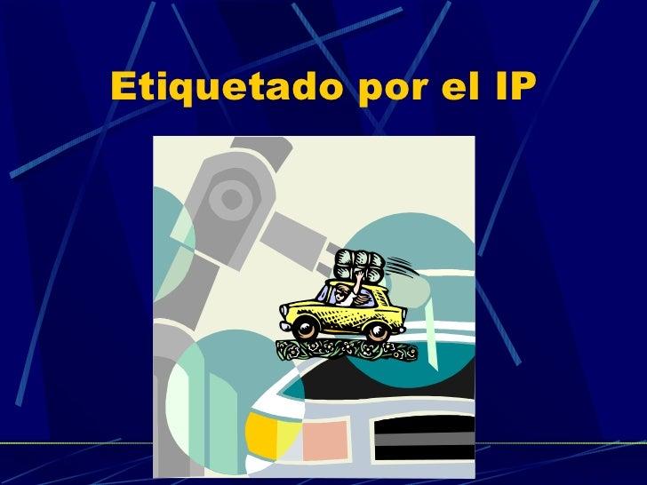 Etiquetado por el IP