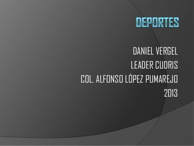 DANIEL VERGELLEADER CUDRISCOL. ALFONSO LÓPEZ PUMAREJO2013