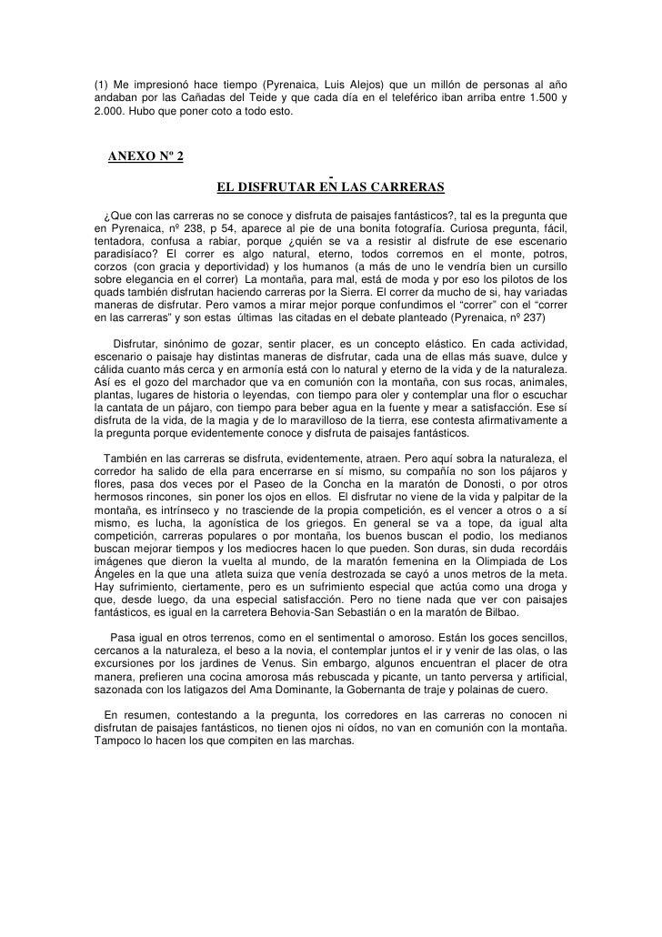 (1) Me impresionó hace tiempo (Pyrenaica, Luis Alejos) que un millón de personas al año andaban por las Cañadas del Teide ...
