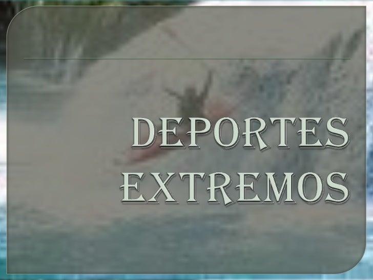 DEPORTES EXTREMOS<br />
