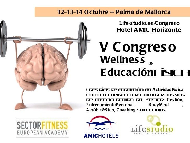 12-13-14 Octubre – Palma de Mallorca                      Life-s tudio.es /C ongres o                     Hotel A MIC Hori...