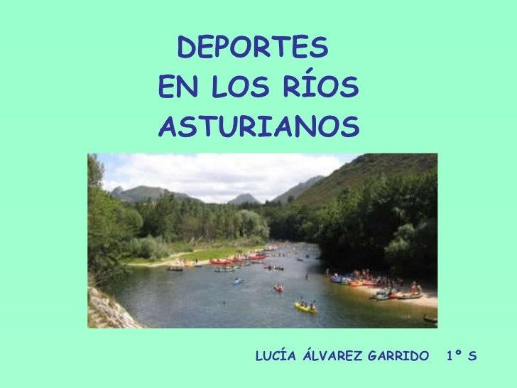 DEPORTES  EN LOS RÍOS ASTURIANOS LUCÍA ÁLVAREZ GARRIDO  1º S