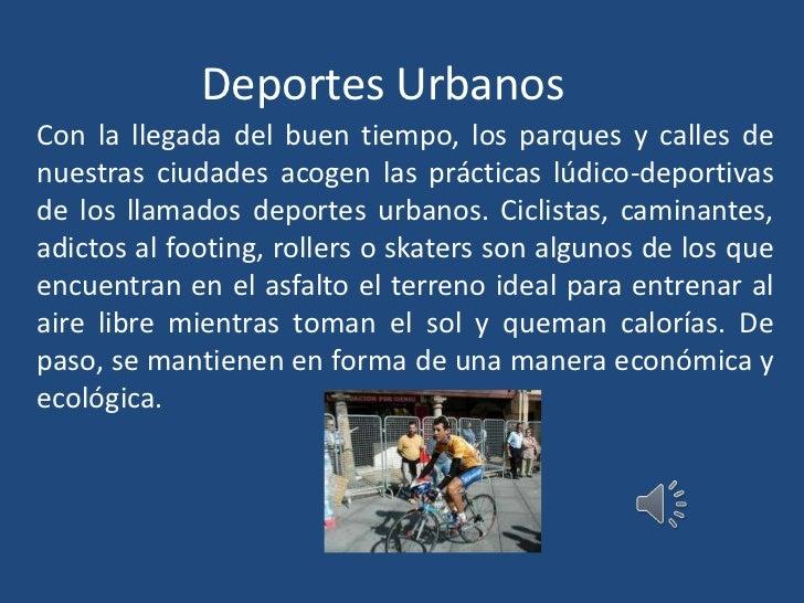 Deportes Urbanos<br />Con la llegada del buen tiempo, los parques y calles de nuestras ciudades acogen las prácticas lúdic...
