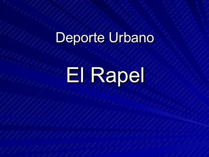Deporte Urbano El Rapel