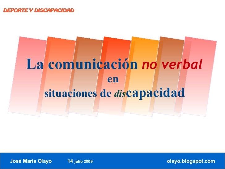 DEPORTE Y DISCAPACIDAD            La comunicación no verbal                            en               situaciones de dis...