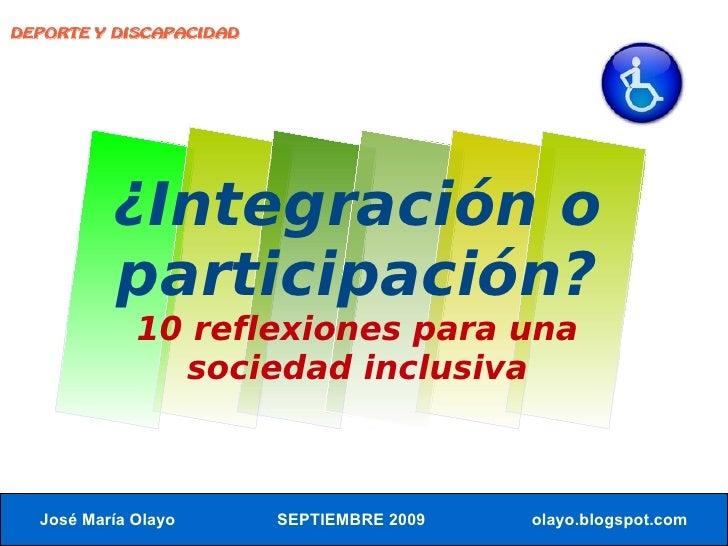 DEPORTE Y DISCAPACIDAD               ¿Integración o           participación?              10 reflexiones para una         ...