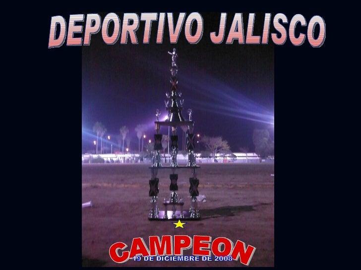 DEPORTIVO JALISCO CAMPEON 19 DE DICIEMBRE DE 2008
