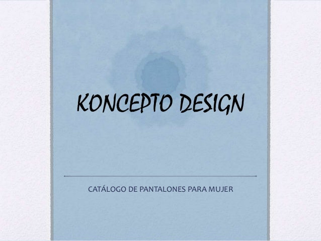 KONCEPTO DESIGNCATÁLOGO DE PANTALONES PARA MUJER