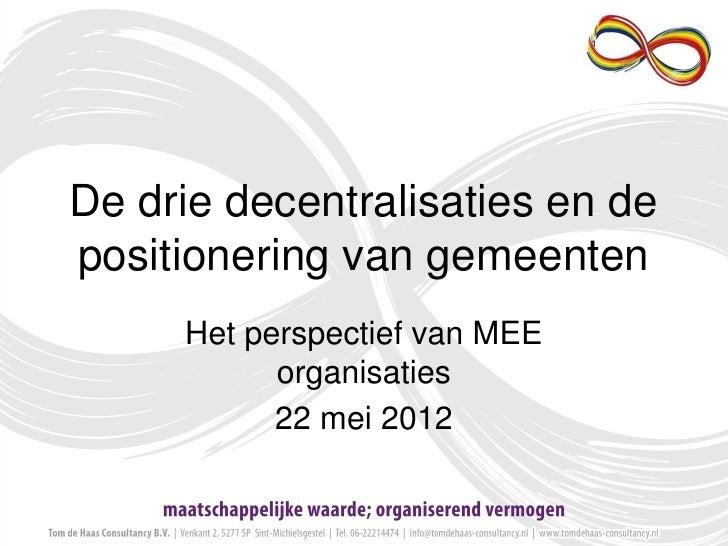 De drie decentralisaties en depositionering van gemeenten     Het perspectief van MEE           organisaties           22 ...