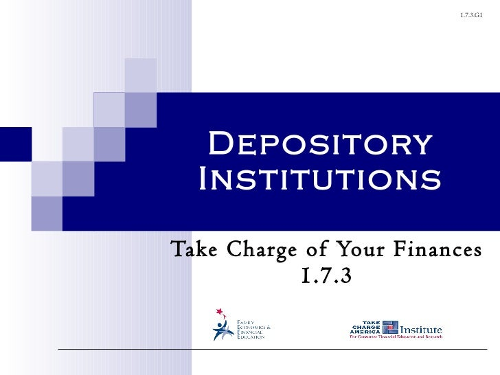 Depository Institutions Take Charge of Your Finances 1.7.3