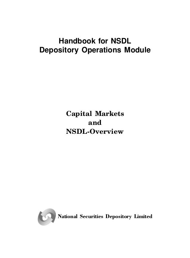 Handbook for NSDL Depository Operations Module Capital Markets and NSDL-Overview National Securities Depository Limited