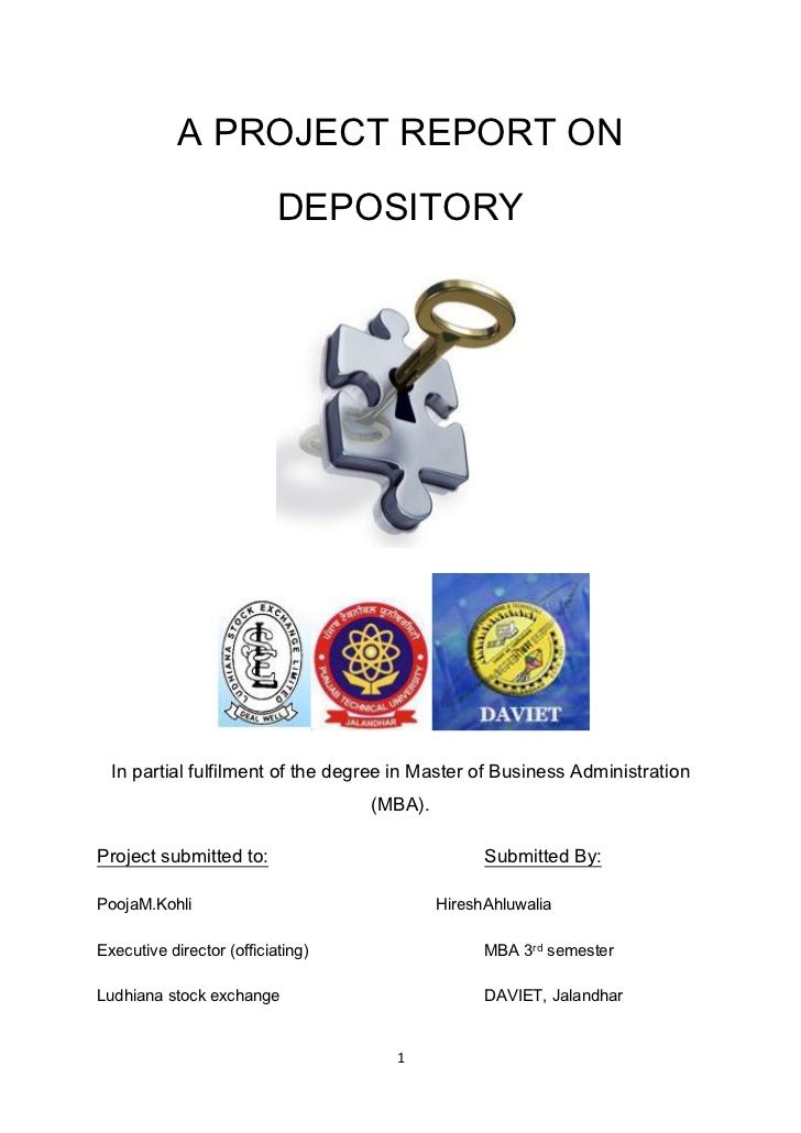A PROJECT REPORT ON DEPOSITORY<br />                 <br />In partial fulfilment of the degree in Master of Business Admin...