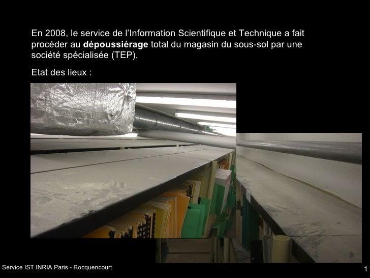 En 2008, le service de l'Information Scientifique et Technique a fait procéder au  dépoussiérage  total du magasin du sous...