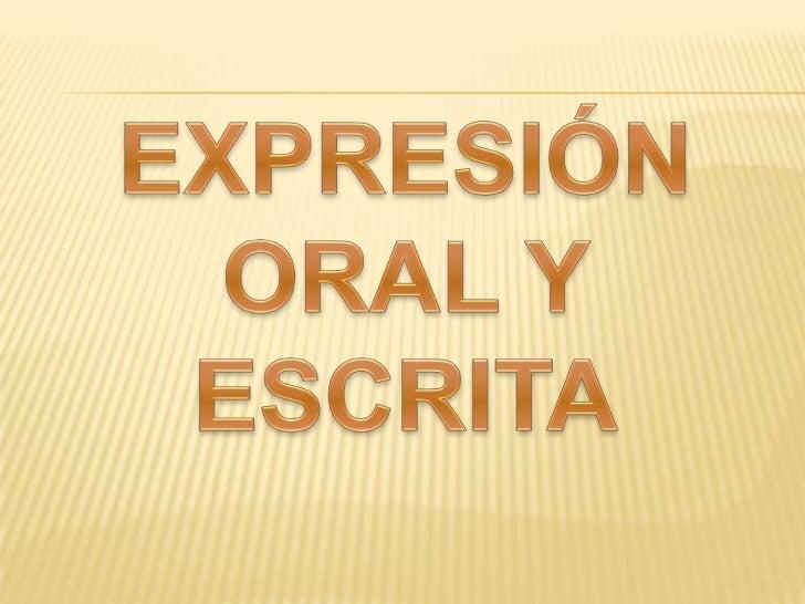EXPRESIÓN ORAL Y ESCRITA<br />