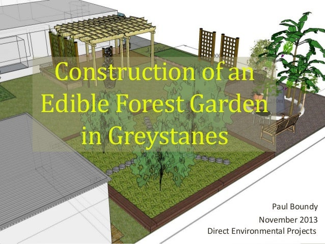 Construction of an Edible Forest Garden in Greystanes Paul Boundy November 2013 Direct Environmental Projects