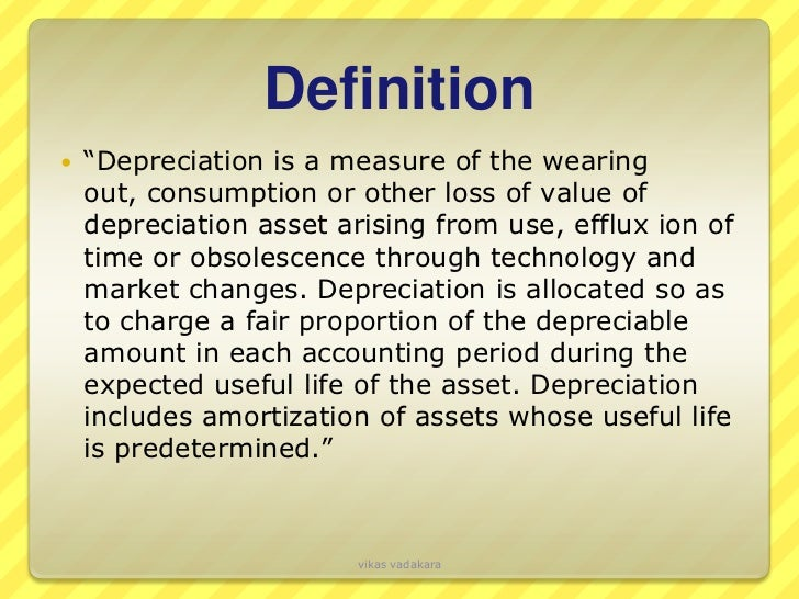an explanatory article on depreciation and two methods of depreciating an asset Use the depreciation tab in the asset detail dialog to enter or  this field is available only when the following methods are used for depreciation: straight .