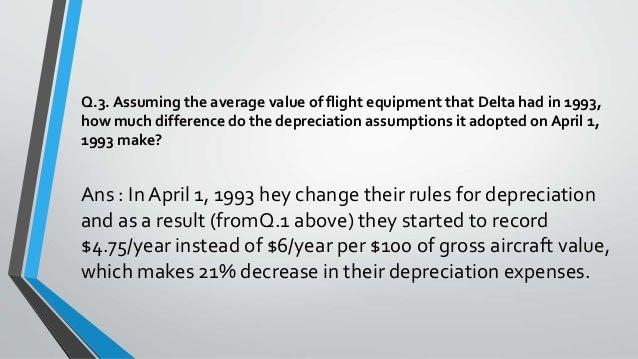 delta vs singapore depreciation Depreciation at delta airlines and singapore airlines - airline essay example 1 - depreciation at delta airlines and singapore.