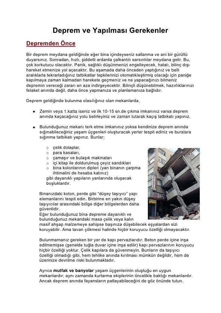 Deprem ve Yapılması Gerekenler Depremden Önce Bir deprem meydana geldiğinde eğer bina içindeyseniz sallanma ve ani bir gür...