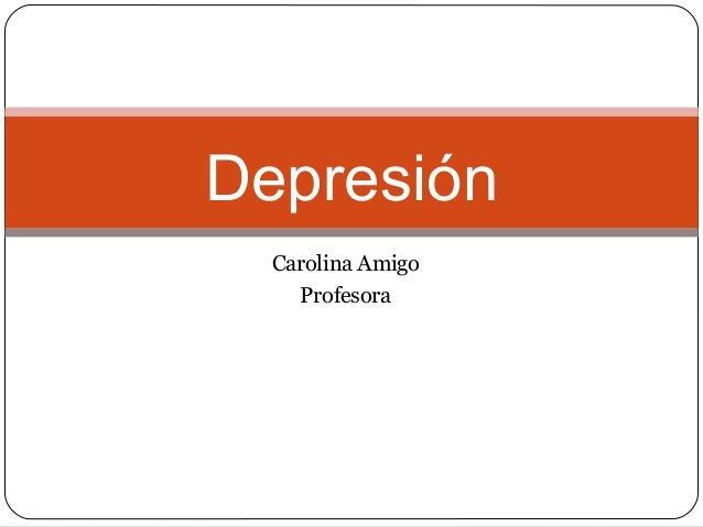 Carolina Amigo Profesora Trastornos mentales Depresión
