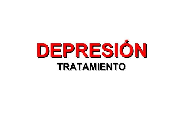 DEPRESIÓNDEPRESIÓN TRATAMIENTOTRATAMIENTO