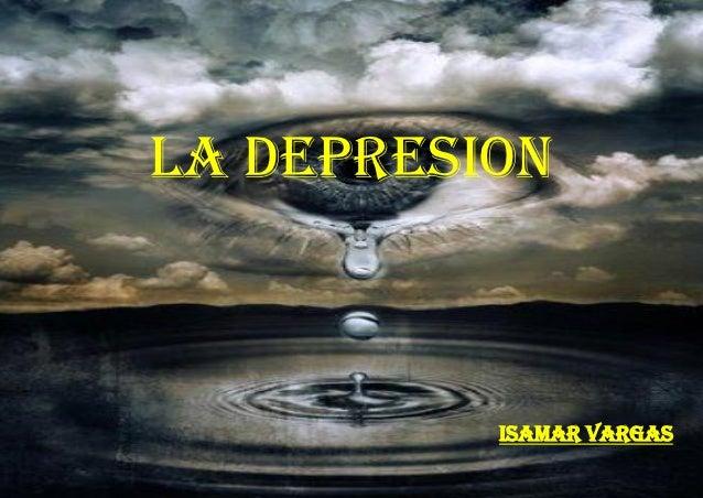 LA DEPRESION          ISAMAR VARGAS