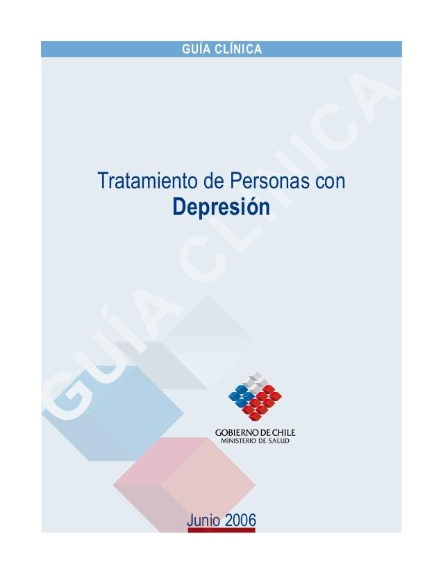 Junio 2006 GUÍA CLÍNICA Tratamiento de Personas con Depresión