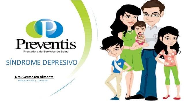 SÍNDROME DEPRESIVO Dra. Germosèn Almonte Medicina Familiar y Comunitaria