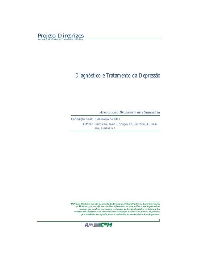 1 Projeto DiretrizesAssociação Médica Brasileira e Conselho Federal de Medicina Diagnóstico e Tratamento da Depressão Asso...