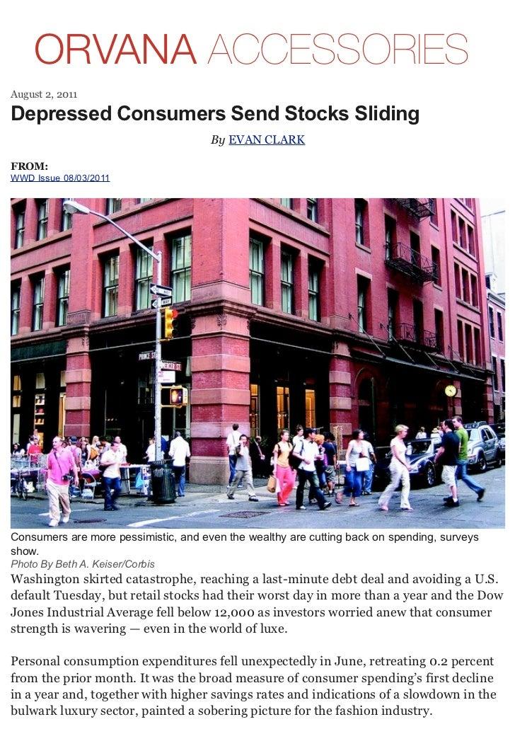 ORVANA ACCESSORIESAugust 2, 2011Depressed Consumers Send Stocks Sliding                                      By EVAN CLARK...