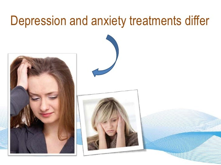Depression and anxiety treatments differ<br />
