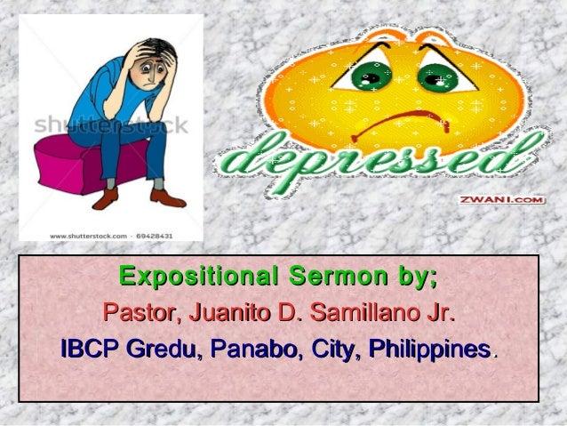 Expositional Sermon by;Expositional Sermon by; Pastor, Juanito D. Samillano Jr.Pastor, Juanito D. Samillano Jr. IBCP Gredu...