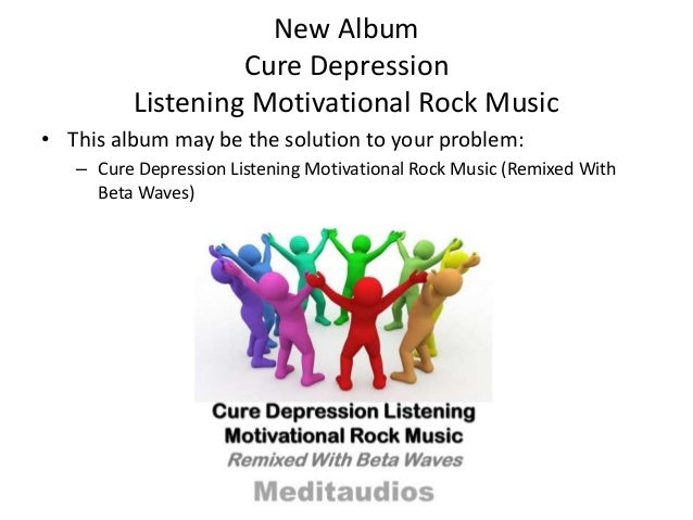 d798f280f8445 Cure Depression By Just Listening Motivational Rock Music