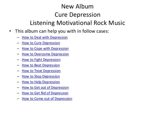 Cure Depression By Just Listening Motivational Rock Music