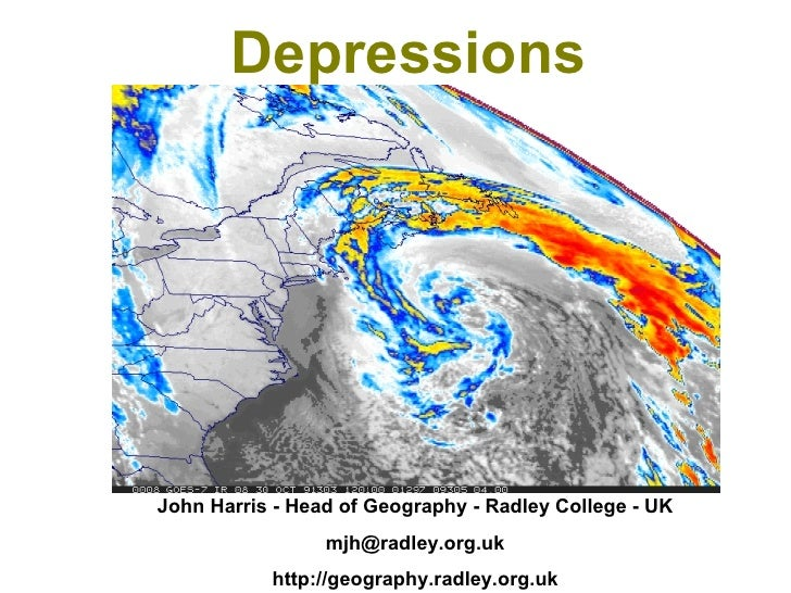 Depressions John Harris - Head of Geography - Radley College - UK [email_address] http://geography.radley.org.uk