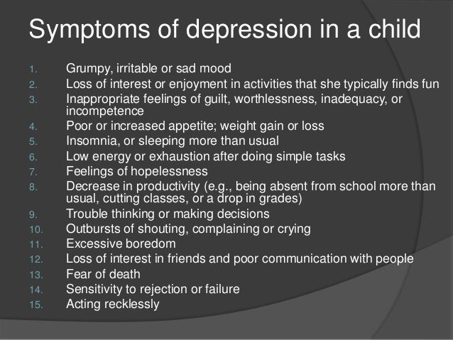 the signs and symptoms of depression on children Depression is a treatable, mental illness characterized by long periods of low, or depressed, mood that can occur at any stage of life recognizing the signs and symptoms of depression in teens and children can be a challenge though.