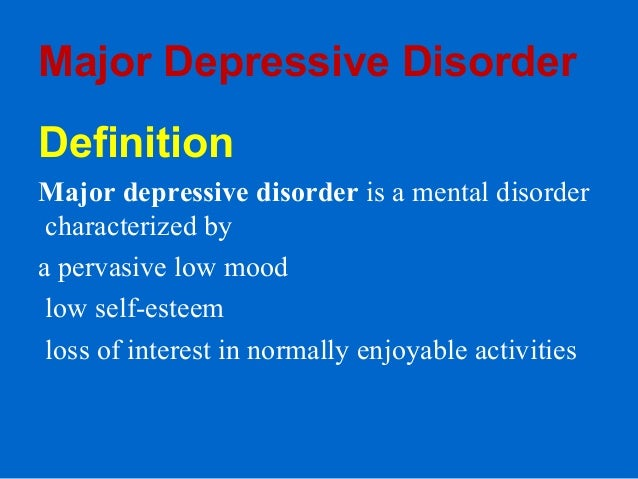 Beautiful ... Dangerous Complications; 3. Major Depressive Disorder Definition ...