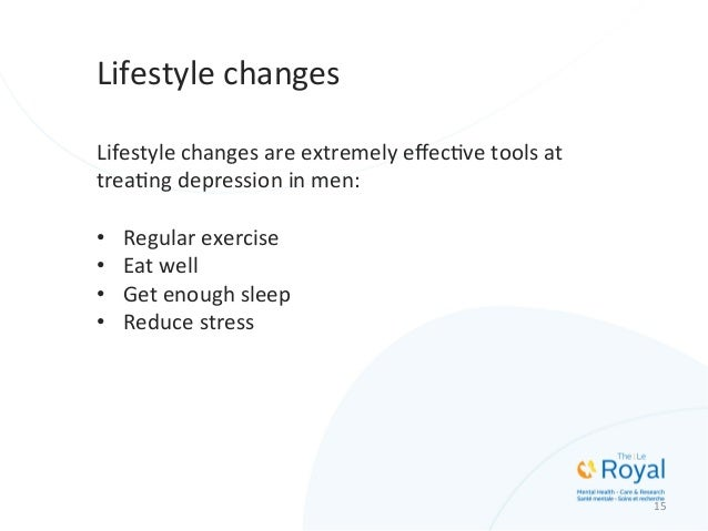 Lifestyle  changes   Lifestyle  changes  are  extremely  effecMve  tools  at   treaMng  depression  i...