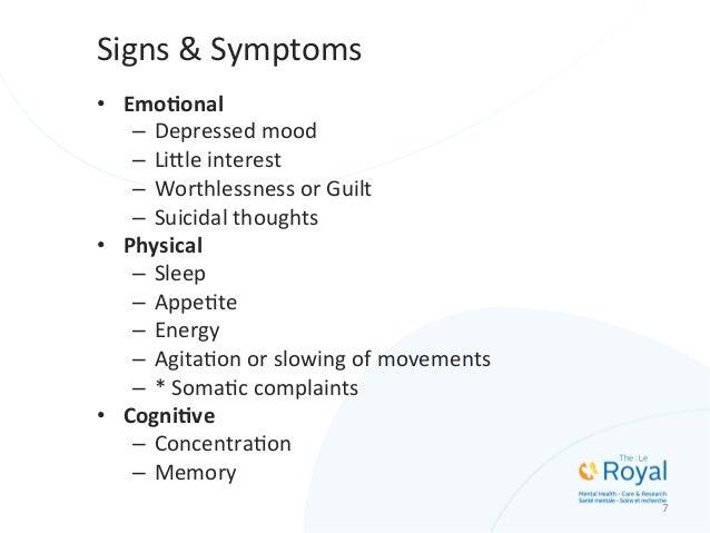 Signs  &  Symptoms   • Emo2onal   – Depressed  mood   – Li5le  interest   – Worthlessness  or  Gui...