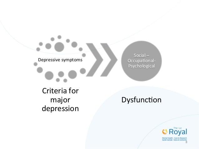 8   Depressive  symptoms   Criteria  for   major   depression   Social  –   OccupaMonal-‐ Psychological...